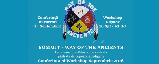 Summit: Way of the Ancients – Conferință și Workshop, Septembrie 2016